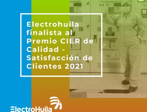 Electrohuila  finalista al  Premio CIER de Calidad – Satisfacción de Clientes 2021